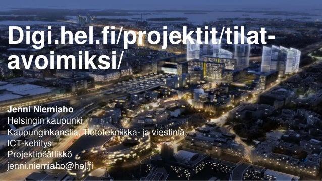 14 Jenni Niemiaho Helsingin kaupunki, Kaupunginkanslia, Tietotekniikka- ja viestintä, ICT-kehitys Projektipäällikkö jenni....