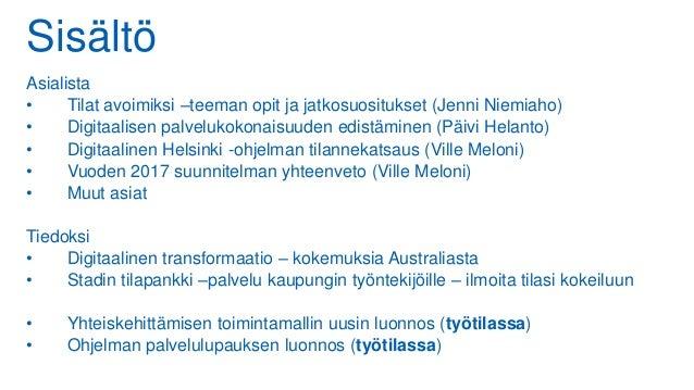 Sisältö Asialista • Tilat avoimiksi –teeman opit ja jatkosuositukset (Jenni Niemiaho) • Digitaalisen palvelukokonaisuuden ...