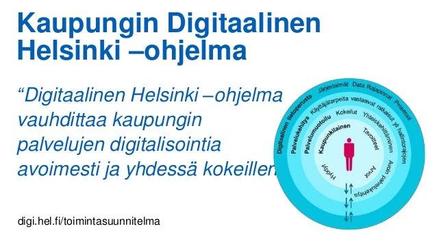 """Kaupungin Digitaalinen Helsinki –ohjelma """"Digitaalinen Helsinki –ohjelma vauhdittaa kaupungin palvelujen digitalisointia a..."""