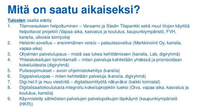 Mitä on saatu aikaiseksi? Tulosten osalta edetty 1. Tilanvarauksen helpottuminen – Varaamo ja Stadin Tilapankki sekä muut ...