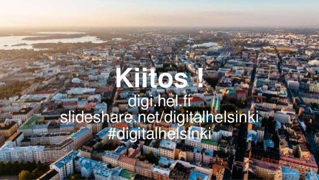 Kiitos ! digi.hel.fi slideshare.net/digitalhelsinki #digitalhelsinki © Jussi Hellsten , Helsinki 365.com