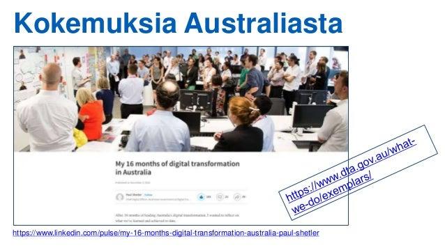 Kokemuksia Australiasta https://www.linkedin.com/pulse/my-16-months-digital-transformation-australia-paul-shetler