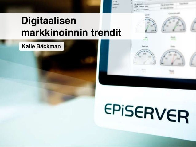 Kalle BäckmanDigitaalisenmarkkinoinnin trendit