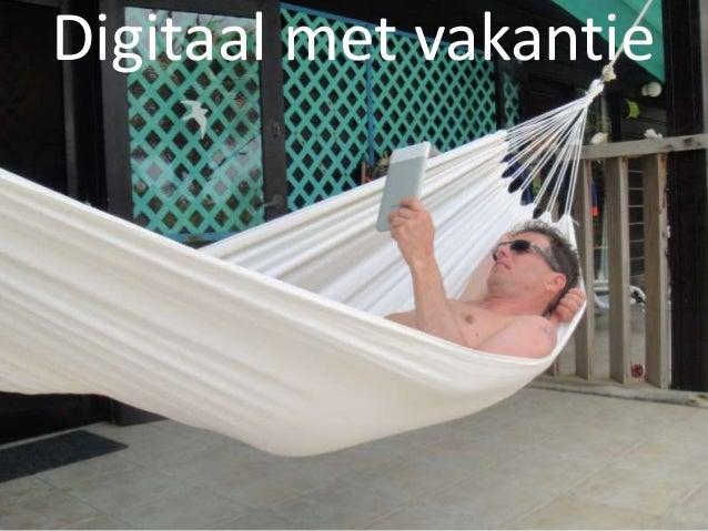 Digitaal met vakantie