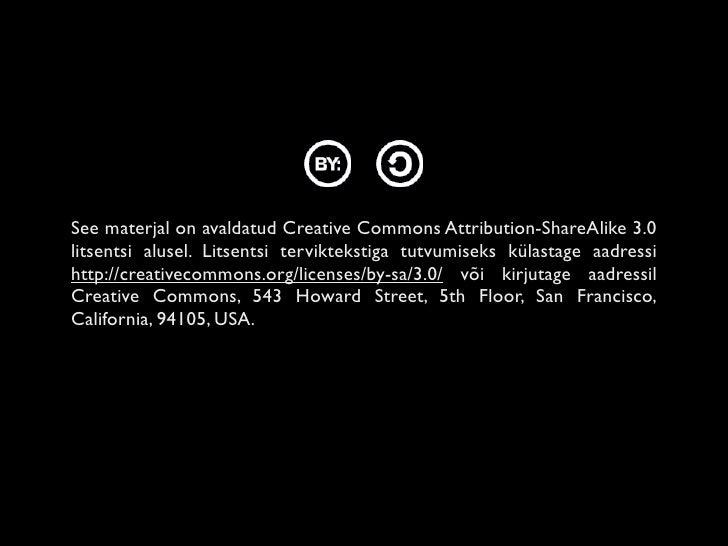 See materjal on avaldatud Creative Commons Attribution-ShareAlike 3.0 litsentsi alusel. Litsentsi terviktekstiga tutvumise...