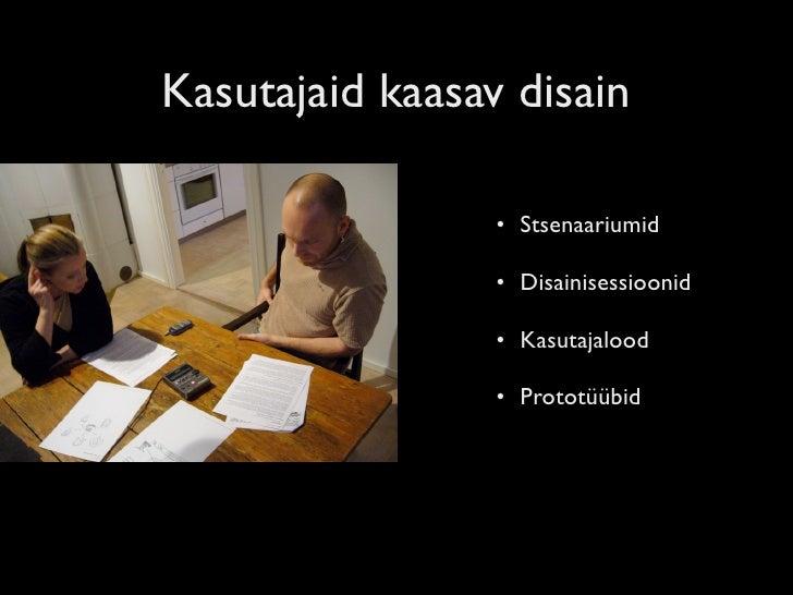 Disainisessioonide tulemused                   • Õpetajad ei ole väga                     huvitatud puhtast               ...