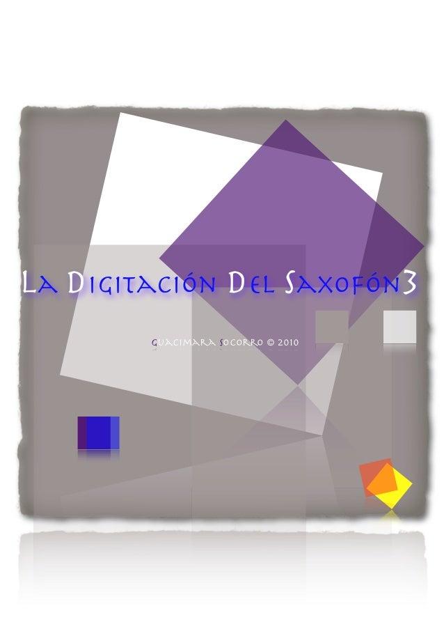 La Digitación Del Saxofón3           Guacimara socorro © 2010