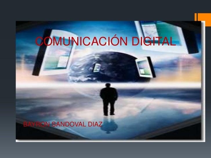 COMUNICACIÓN DIGITALBAYRON SANDOVAL DIAZ