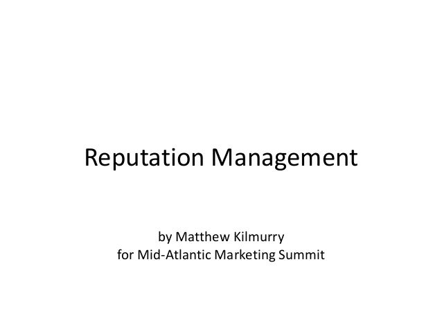 Reputation Management by Matthew Kilmurry for Mid-Atlantic Marketing Summit