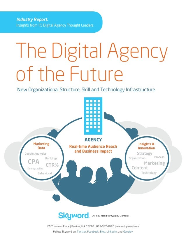 Industry Report: Insights from 15 Digital Agency Thought Leaders  The Digital Agency of the Future New Organizational Stru...