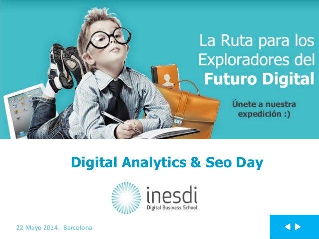 Digital Analytics & Seo Day 22 Mayo 2014 - Barcelona