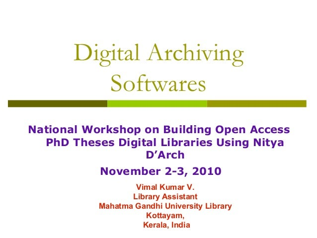 Digital Archiving Softwares National Workshop on Building Open Access PhD Theses Digital Libraries Using Nitya D'Arch Nove...