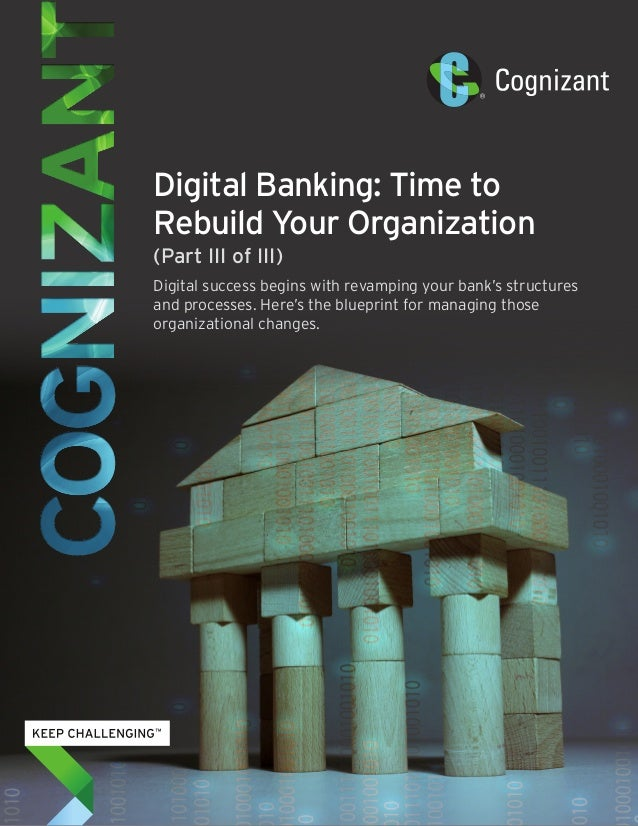 Digital banking time to rebuild your organization part iii of iii digital banking time to rebuild your organization part iii of iii digital success malvernweather Images