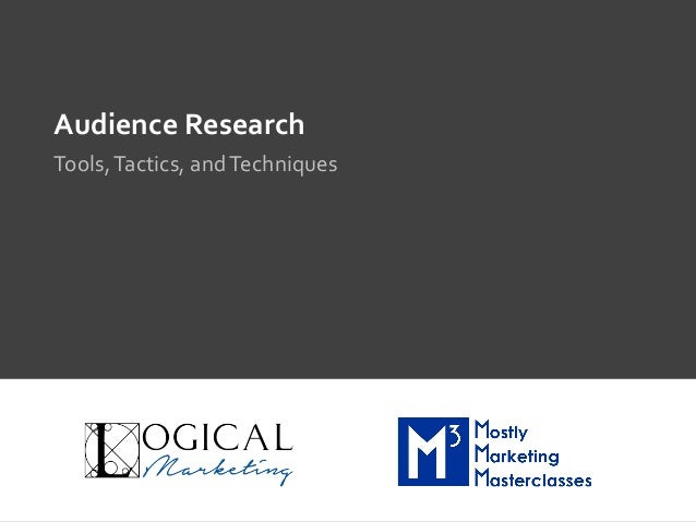 Audience	Research	 Tools,	Tactics,	and	Techniques