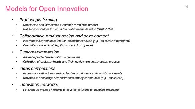 Models for Open Innovation • Product platforming • Developing and introducing a partially completed product • Call for ...