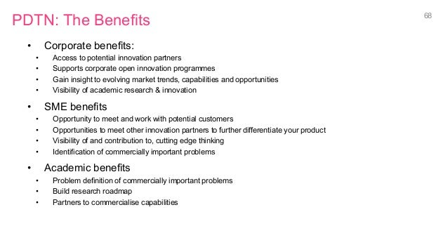 PDTN: The Benefits • Corporate benefits: • Access to potential innovation partners • Supports corporate open innovation...