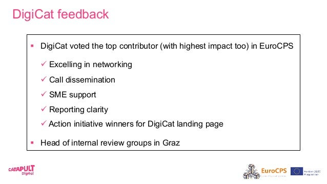 DigiCat feedback § DigiCat voted the top contributor (with highest impact too) in EuroCPS üExcelling in networking ü...