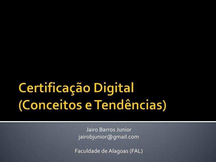 Jairo Barros Junior  jairobjunior@gmail.com  Faculdade de Alagoas (FAL)
