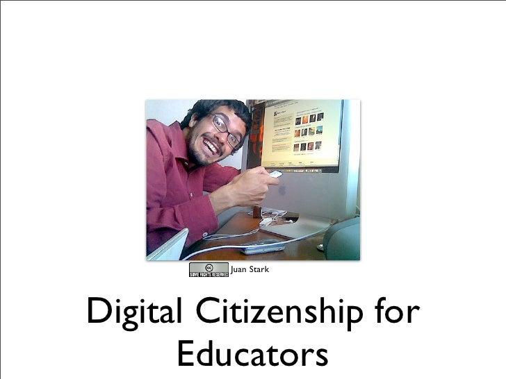 CC Juan Stark     Digital Citizenship for       Educators