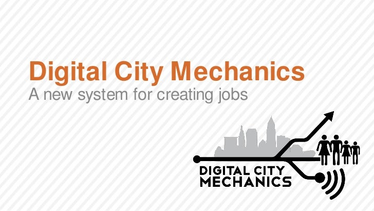 Digital City MechanicsA new system for creating jobs
