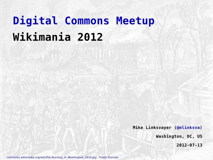 Digital Commons Meetup    Wikimania 2012                                                                                 M...