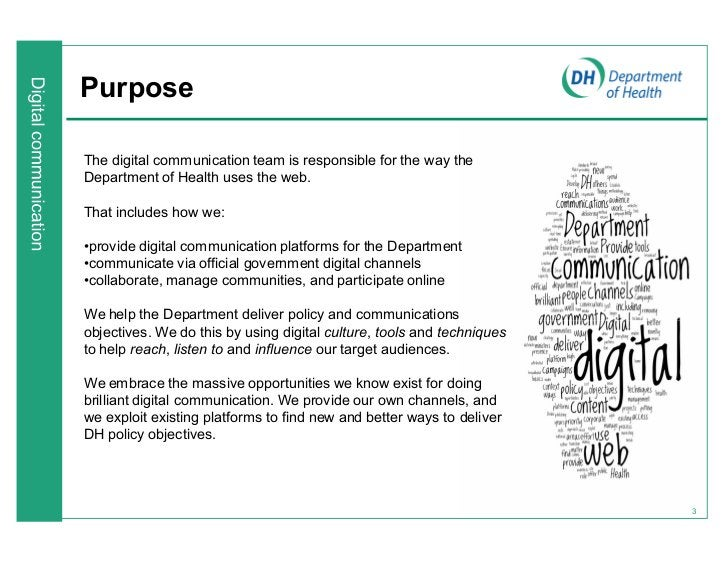 PurposeThe digital communication team is responsible for the way theDepartment of Health uses the web.That includes how we...