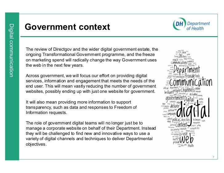 Government contextThe review of Directgov and the wider digital government estate, theongoing Transformational Government ...