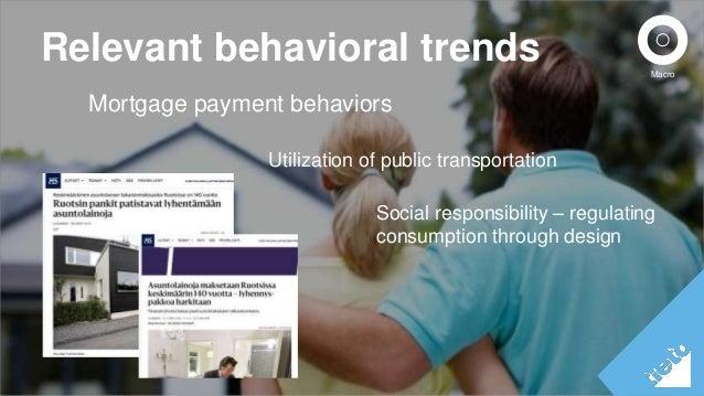 Relevant behavioral trends  Mortgage payment behaviors  ©Tieto Corporation  Macro  Utilization of public transportation  S...