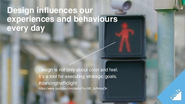 Design influences our  experiences and behaviours  every day  ©Tieto Corporation  Design is not only about color and feel....