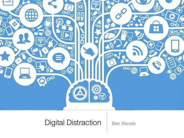 Digital Distraction Ben Klocek