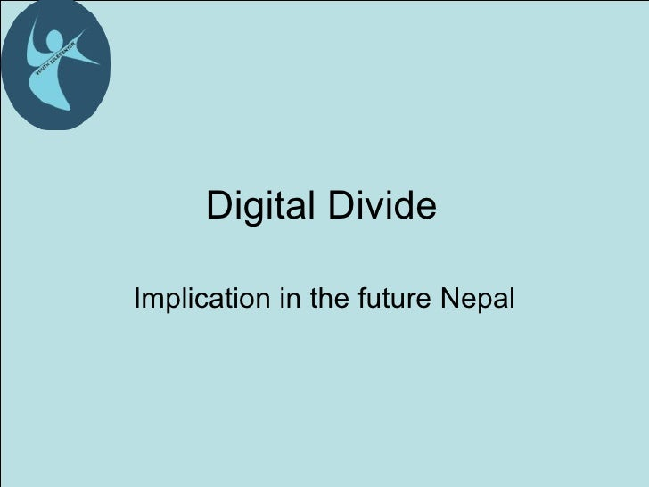 Digital Divide Implication in the future Nepal