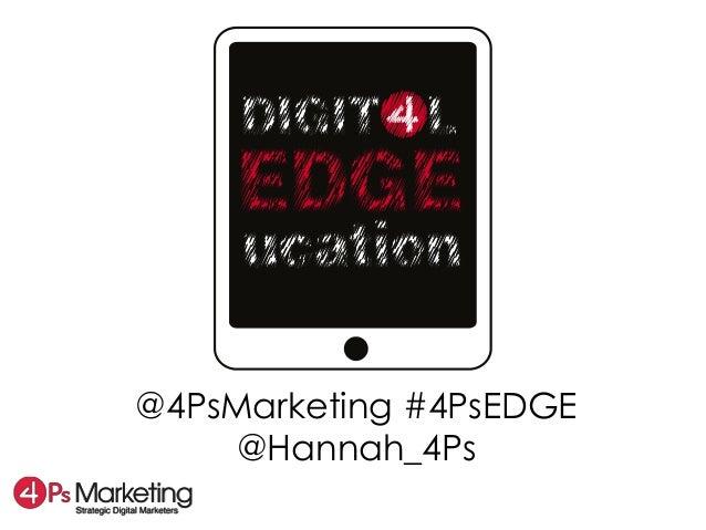 @4PsMarketing #4PsEDGE     @Hannah_4Ps