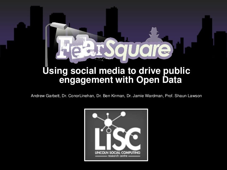 Using social media to drive public        engagement with Open DataAndrew Garbett, Dr. ConorLinehan, Dr. Ben Kirman, Dr. J...
