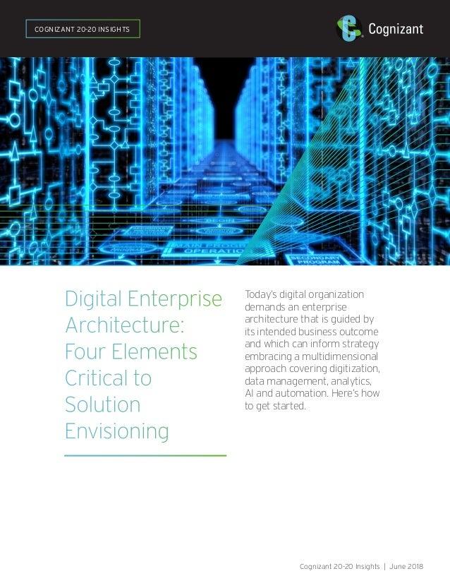 Digital Enterprise Architecture: Four Elements Critical to Solution Envisioning Today's digital organization demands an en...