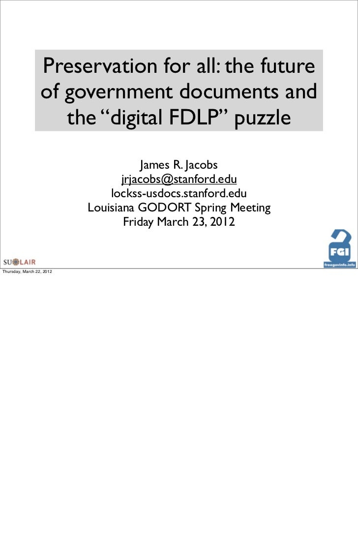 """Preservation for all: the future                  of government documents and                     the """"digital FDLP"""" puzzl..."""