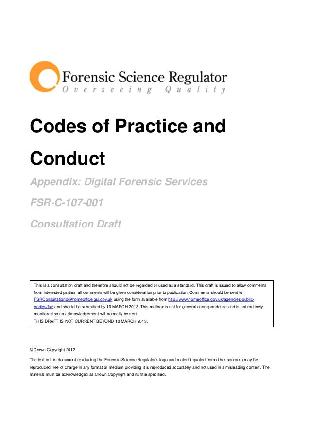 Codes of Practice andConductAppendix: Digital Forensic ServicesFSR-C-107-001Consultation Draft  This is a consultation dra...