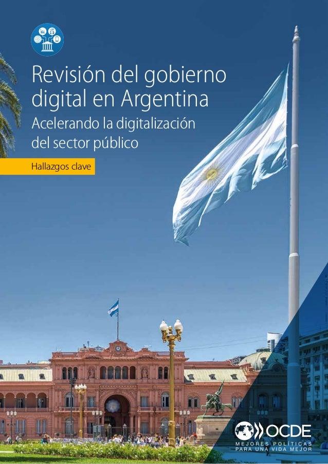 Hallazgos clave Revisión del gobierno digital en Argentina Acelerando la digitalización del sector público