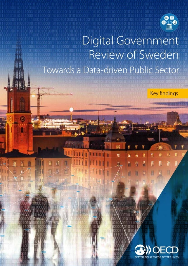 Key findings Digital Government Review of Sweden Towards a Data-driven Public Sector