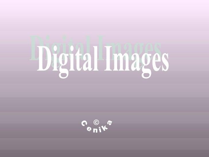© Cenika Digital Images