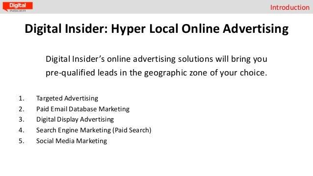 Introduction  Digital Insider: Hyper Local Online Advertising Digital Insider's online advertising solutions will bring yo...
