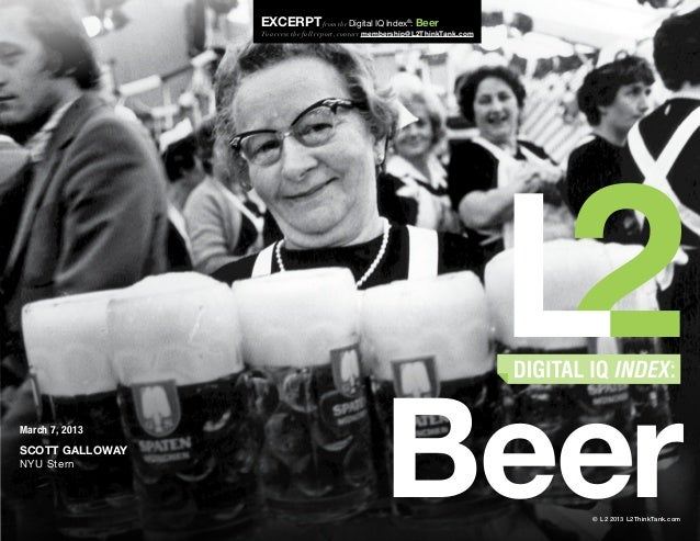 Excerpt from the Digital IQ Index : Beer ®                 To access the full report, contact membership@L2ThinkTank.comMa...