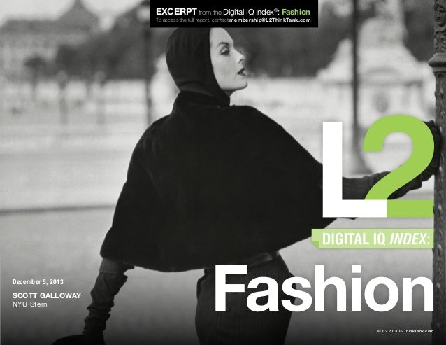 EXCERPT from the Digital IQ Index®: Fashion  To access the full report, contact membership@L2ThinkTank.com  December 5, 20...