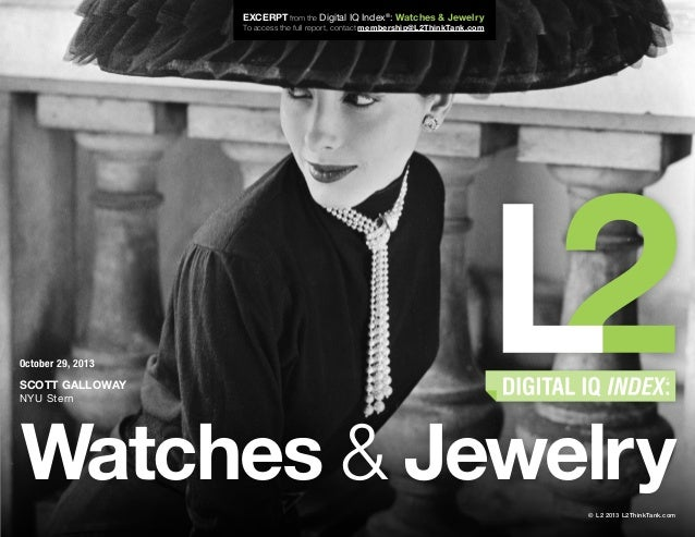Excerpt from the Digital IQ Index®: Watches & Jewelry To access the full report, contact membership@L2ThinkTank.com  Octob...