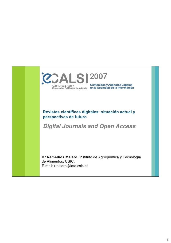 Revistas científicas digitales: situación actual y perspectivas de futuro  Digital Journals and Open Access     Dr Remedio...