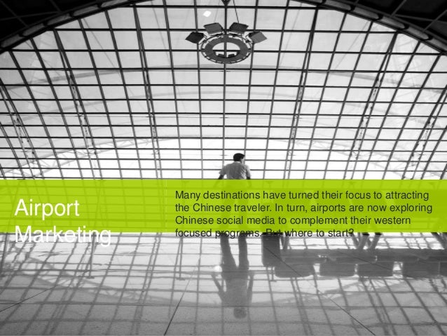 Airport Marketing  Many destinations have turned their focus to attracting the Chinese traveler. In turn, airports are now...