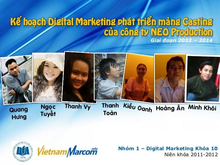 Keá hoaïch Digital Marketing phaùt trieån maûng Casting                         cuûa coâng ty NEO Production              ...