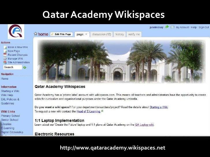 Qatar Academy Wikispaces        http://www.qataracademy.wikispaces.net