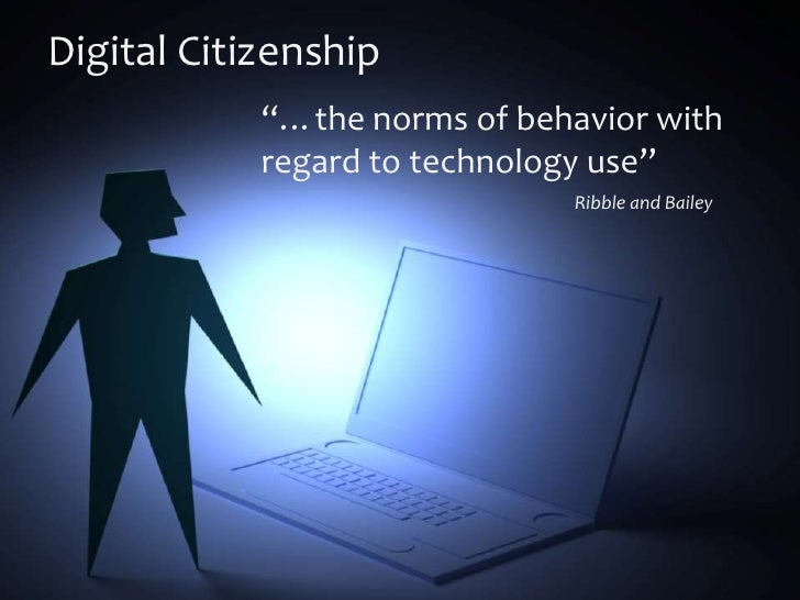 """Digital Citizenship             """"…the norms of behavior with             regard to technology use""""                        ..."""