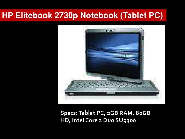 HP Elitebook 2730p Notebook (Tablet PC)                   Specs: Tablet PC, 2GB RAM, 80GB               HD, Intel Core 2 D...