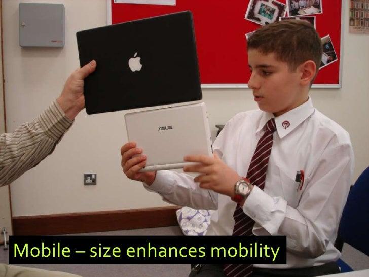 Mobile – size enhances mobility